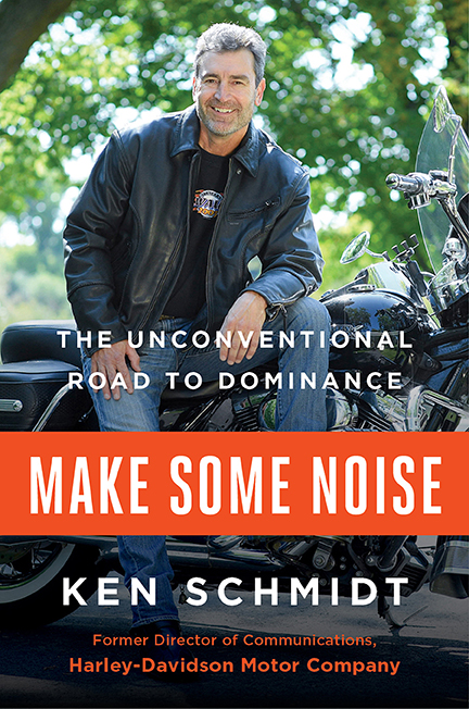 Book cover for Ken Schmidt's book, 'Make Some Noise: The Unconventional Road to Dominance'